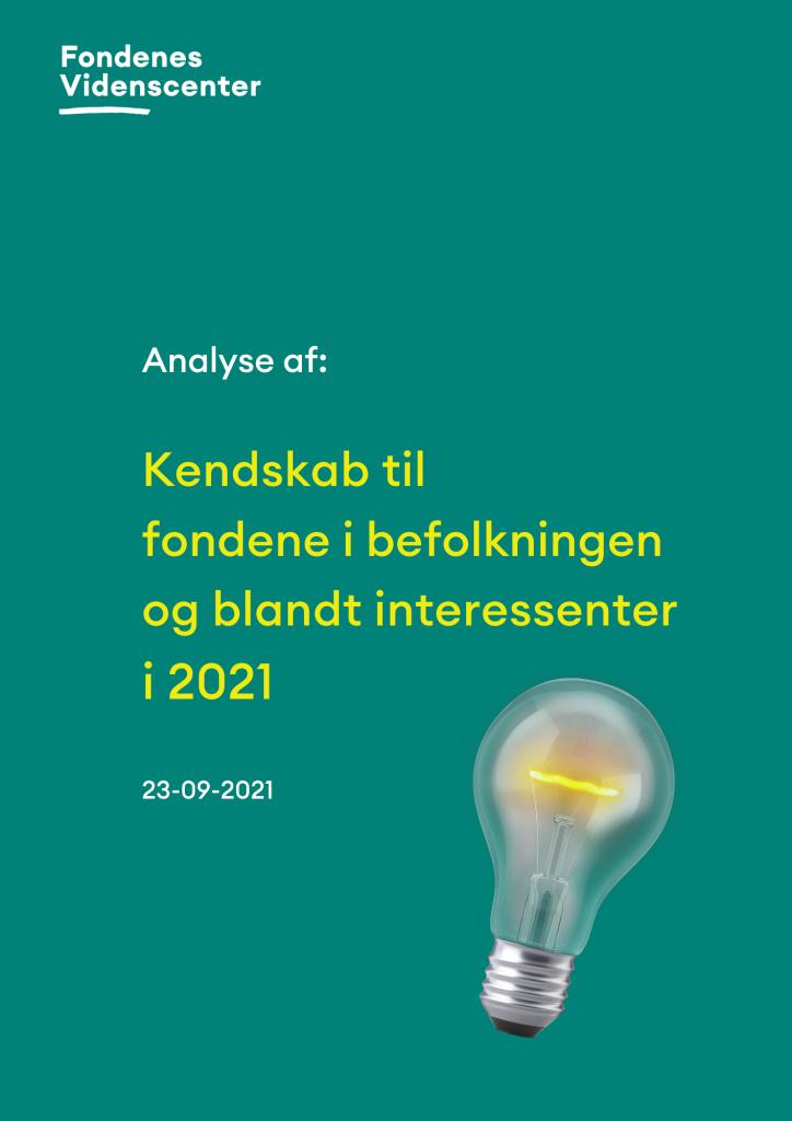 Kendskab til fondene i befolkningen og blandt interessenter i 2021