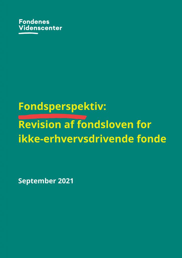 Fondsperspektiv: Revision af fondsloven for ikke-erhvervsdrivende fonde